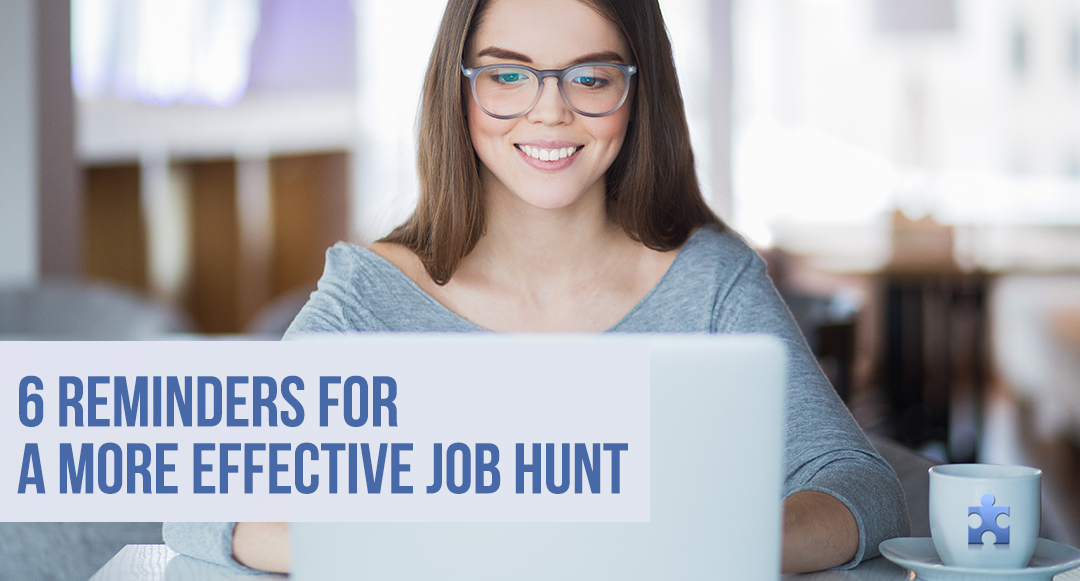 6 Reminders for A More Effective Job Hunt