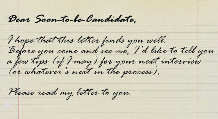 Dear Soon-To-Be-Candidate: An Open Letter From Your Well-Meaning Recruiter