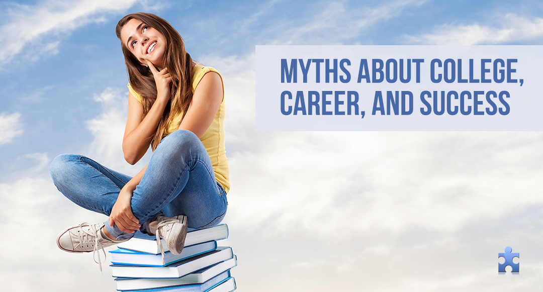 8 Misconceptions about Career, College Degrees, and Success