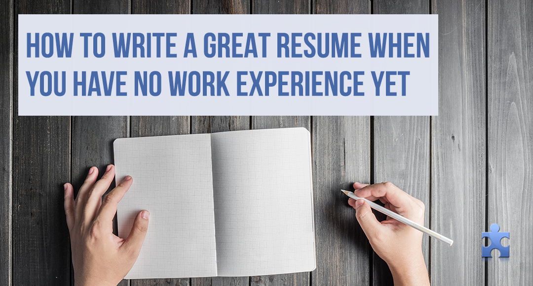 Fresher Resume Guide: How to Write a Resume When You Have No Work Experience Yet