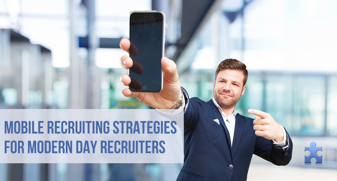 4 Ways to Maximize Mobile Platforms and Tools for Sourcing and Recruiting
