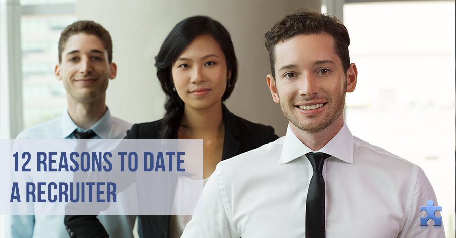 12 Reasons to Date a Recruiter