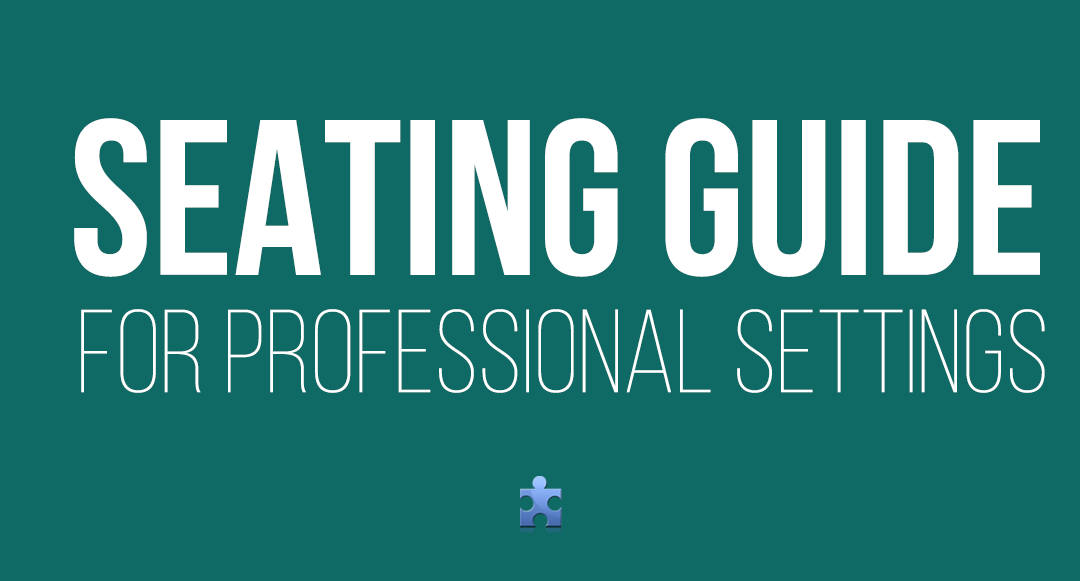Where To Sit in Professional Settings