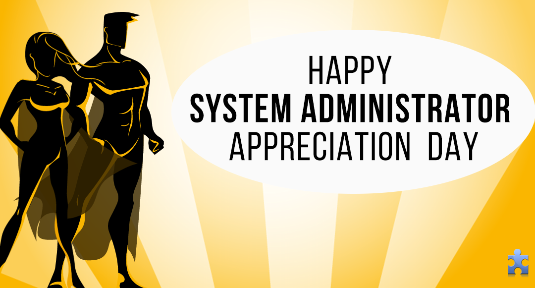 Here's Why You Should Appreciate Your System Administrator