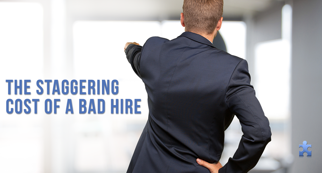 The High Cost of a Bad Hire and Why You Need Recruiters' Help