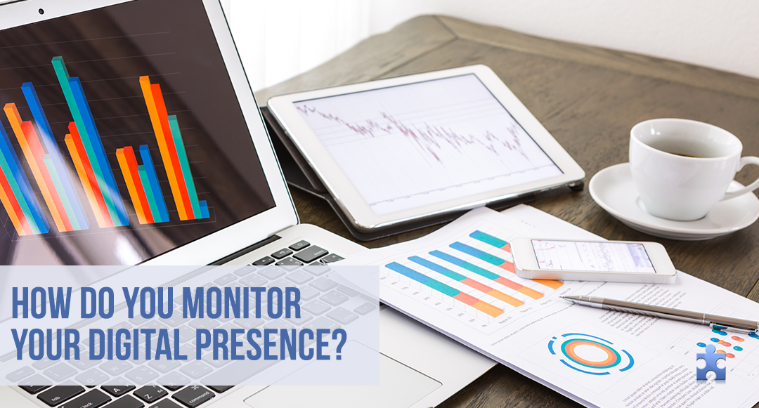 Establish Control over Your Digital Presence. Know How to Monitor Your Brand.